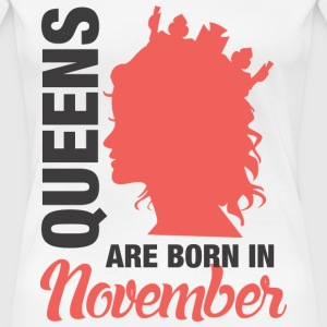 Queens November Birthday T-Shirts - Frauen Premium T-Shirt