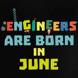 Engineers are born in June So3k7 Baby Shirts  - Baby T-Shirt
