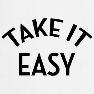 Take it easy - Cool - Chill - Fun - Jazzy Forklær - Kokkeforkle