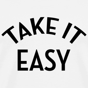 Take it easy - Cool - Chill - Fun - Jazzy T-skjorter - Premium T-skjorte for menn