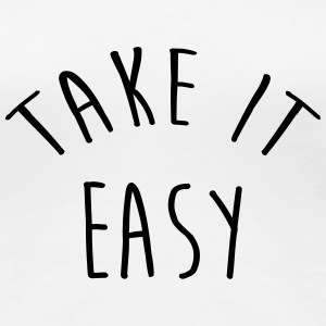 Take it easy - Cool - Chill - Fun - Jazzy T-shirts - Premium-T-shirt dam