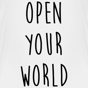 Open your world - Quote - Happy - Joy - Humor Shirts - Kids' Premium T-Shirt