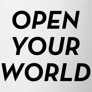 Open your world - Quote - Happy - Joy - Humor Mugs & Drinkware - Mug