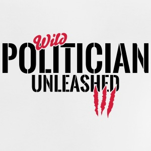 Wild politician unleashed Baby Shirts  - Baby T-Shirt