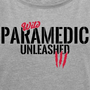 Wild Medic unleashed T-Shirts - Women's T-shirt with rolled up sleeves
