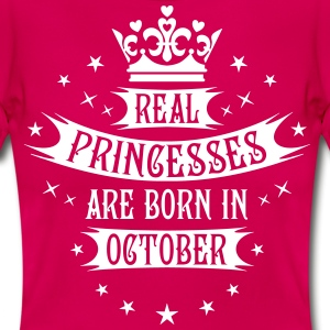 10 Real Princesses are born in October Princess T- - Frauen T-Shirt