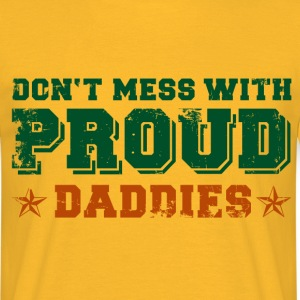 VATERBIER Don't mess with proud Daddies - Men's T-Shirt