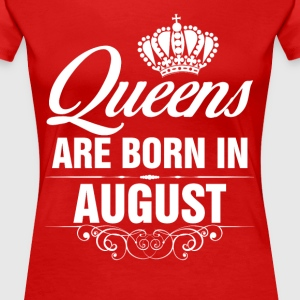 Queens Are Born In August Tshirt  T-Shirts - Women's Premium T-Shirt
