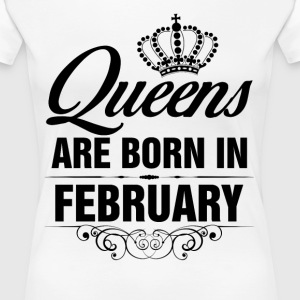 Queens Are Born In February Tshirt T-Shirts - Women's Premium T-Shirt