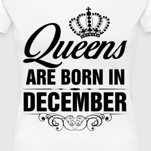 Queens Are Born In December Birthday T Shirt T-Shirts - Women's Premium T-Shirt