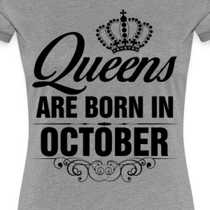 Queens Are Born In October Tshirt T-Shirts - Women's Premium T-Shirt