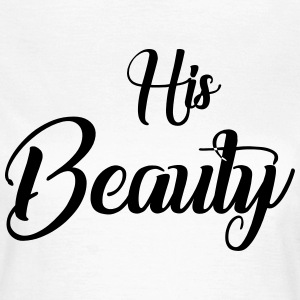 His beauty T-Shirts - Women's T-Shirt