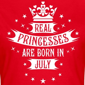 07 Real Princesses are born in July Princess Shirt - Frauen T-Shirt