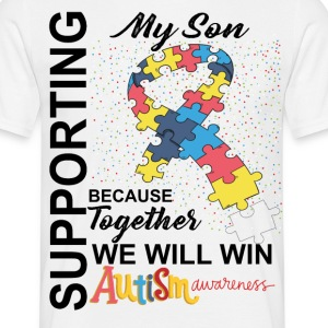 Supporting My Son We Will Win Autism Awareness T-Shirts - Men's T-Shirt