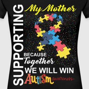 Supporting Mother We Will Win Autism Awareness T-Shirts - Women's Premium T-Shirt