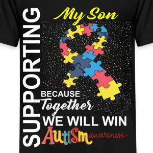 Supporting My Son We Will Win Autism Awareness Shirts - Teenage Premium T-Shirt