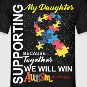 Supporting Daughter We Will Win Autism Awareness T-Shirts - Men's T-Shirt