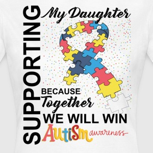 Supporting Daughter We Will Win Autism Awareness T-Shirts - Women's T-Shirt