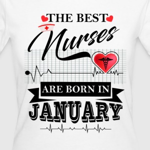The Best Nurses Are Born In January T-Shirts - Women's Organic T-shirt