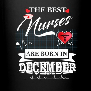 The Best Nurses Are Born In December Mugs & Drinkware - Full Colour Mug