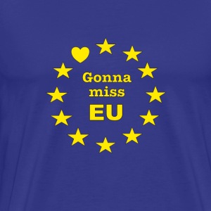 Brexit - Gonna miss EU - Men's Premium T-Shirt