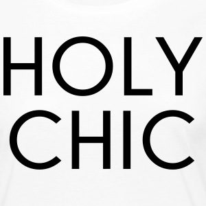 Holy Chic Funny Quote Shirts met lange mouwen - Vrouwen Premium shirt met lange mouwen