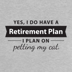 Yes, I do have a Retirement Plan. I petting my CAT Babyskjorter - Baby-T-skjorte
