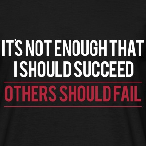 Others should fail - Männer T-Shirt