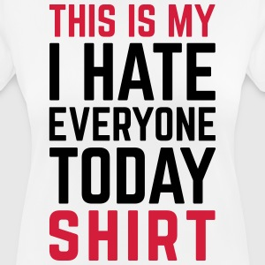 Hate Everyone Today Funny Quote Magliette - Maglietta da donna traspirante
