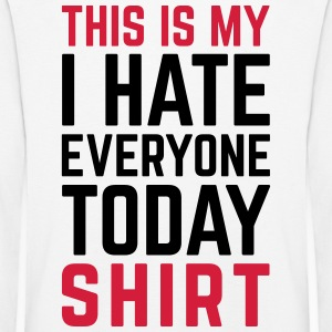 Hate Everyone Today Funny Quote Shirts met lange mouwen - Kinderen Premium shirt met lange mouwen