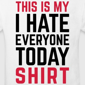 Hate Everyone Today Funny Quote Shirts - Kids' Organic T-shirt