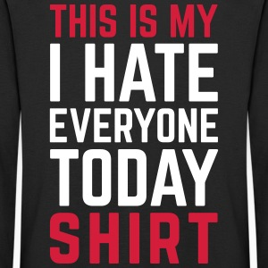 Hate Everyone Today Funny Quote Langarmede T-skjorter - Premium langermet T-skjorte for barn