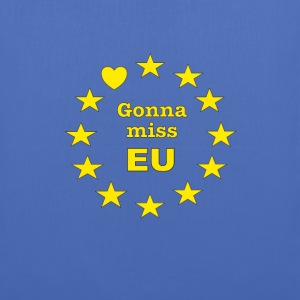 Brexit - Gonna miss EU - Tote Bag