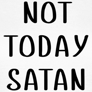 not today SATAN Tee shirts - T-shirt Femme