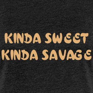 Kinda Sweet Kinda Savage T-Shirts - Women's Premium T-Shirt
