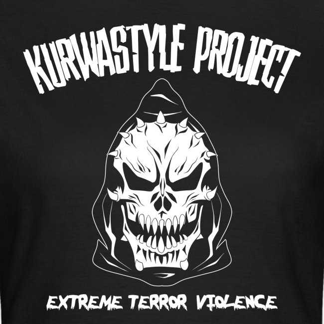 Kurwastyle Project - Extreme Terror Violence Women's T-Shirt