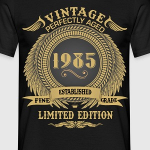 Vintage Perfectly Aged 1985 Limited Edition T-Shirts - Men's T-Shirt