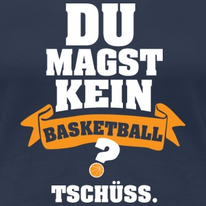 Magst du Basketball? T-Shirts - Frauen Premium T-Shirt