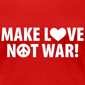 make love – not war (dh) T-Shirts - Frauen Premium T-Shirt