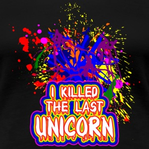 I killed the last unicorn Tee shirts - T-shirt Premium Femme