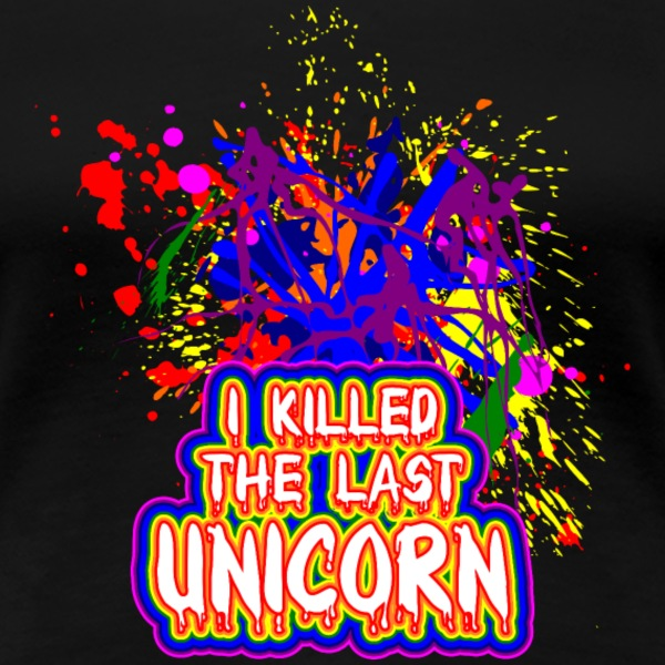 I killed the last unicorn T-shirts - Dame premium T-shirt