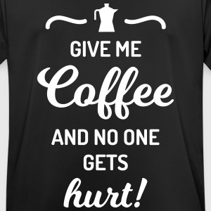 give me coffee no one gets hurt Spruch Kaffee T-shirts - Herre T-shirt svedtransporterende