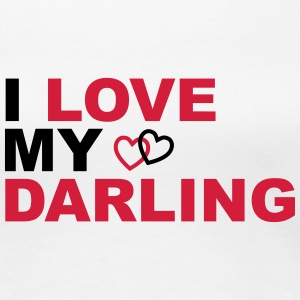 I LOVE MY DARLING - Frauen Premium T-Shirt