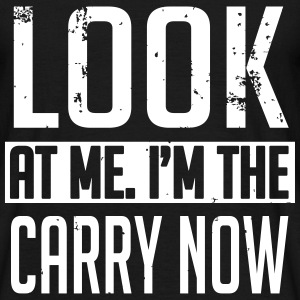 Look at me. I'm the carry now T-Shirts - Männer T-Shirt