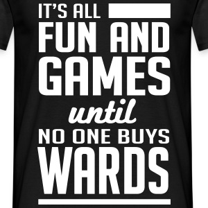 It's all fun until no one buys wards T-Shirts - Männer T-Shirt