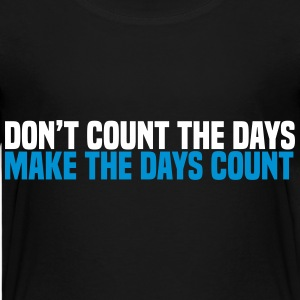 dont count the days Shirts - Kinderen Premium T-shirt