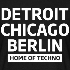 Detroit Chicago Berlin home of techno minimal Club T-shirts - T-shirt herr