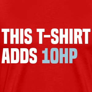 This T-Shirt adds 10hp Tee shirts - T-shirt Premium Homme