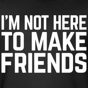 Make Friends Funny Quote Sportbekleidung - Männer Basketball-Trikot