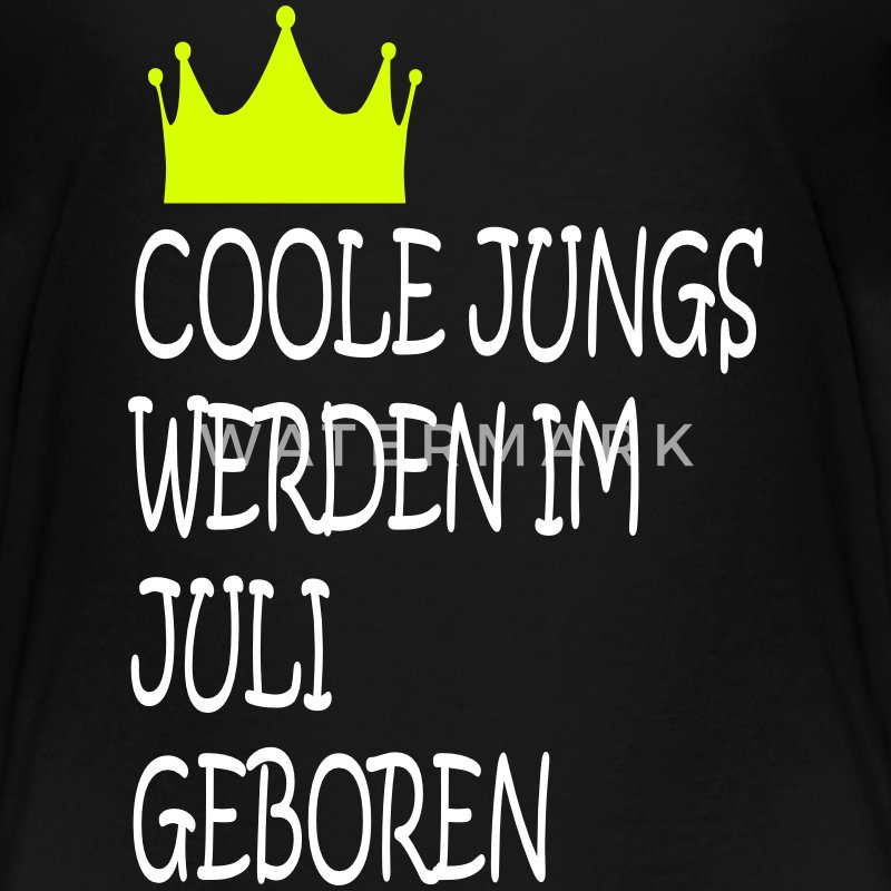 coole jungs werden im juli geboren t shirt spreadshirt. Black Bedroom Furniture Sets. Home Design Ideas